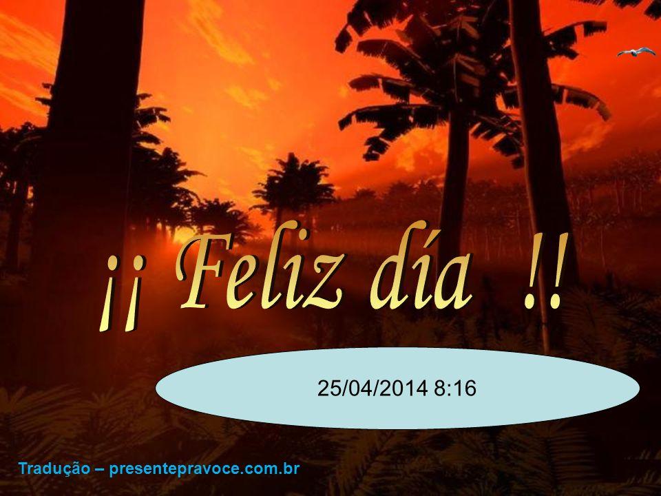 ¡¡ Feliz día !! 26/03/2017 8:46 Tradução – presentepravoce.com.br