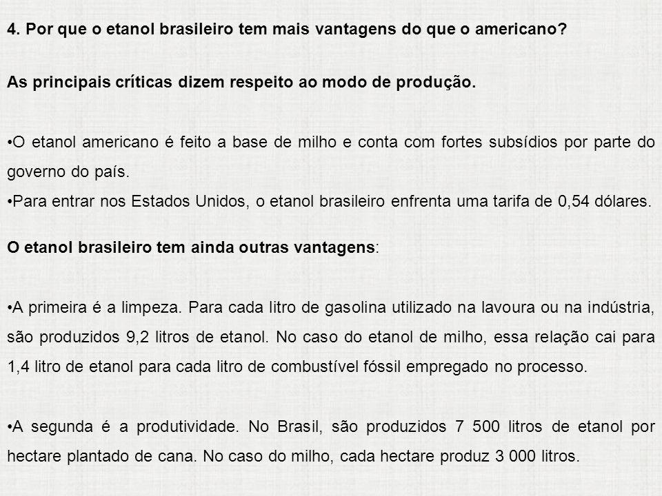 4. Por que o etanol brasileiro tem mais vantagens do que o americano