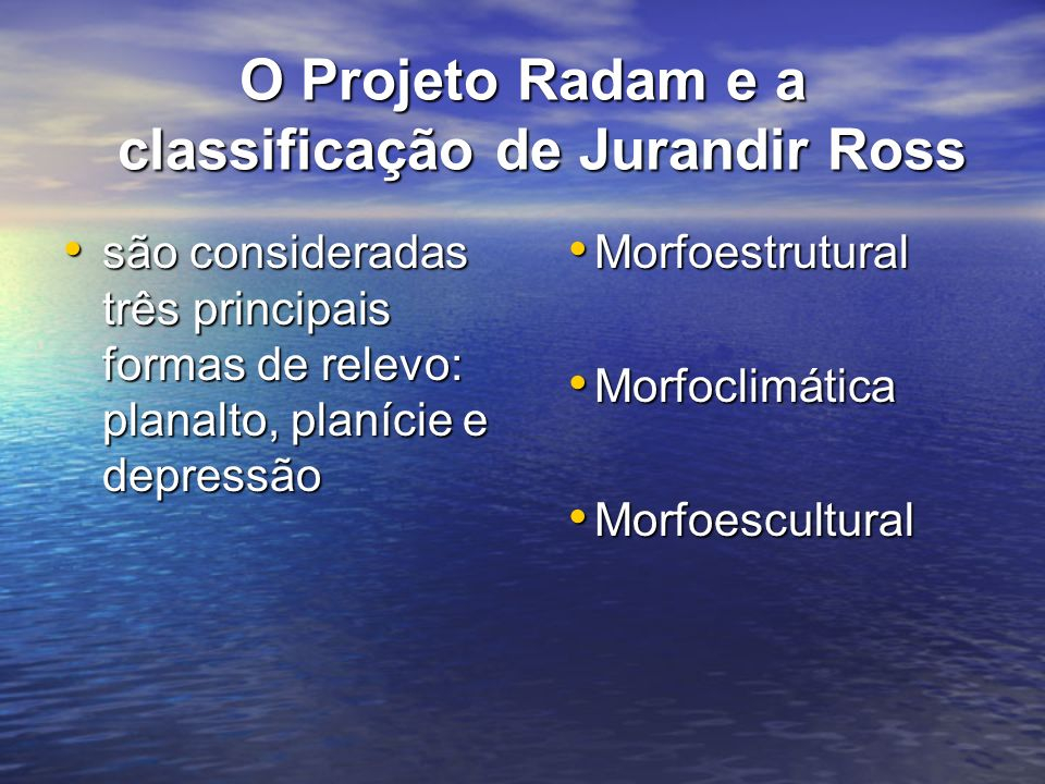 O Projeto Radam e a classificação de Jurandir Ross
