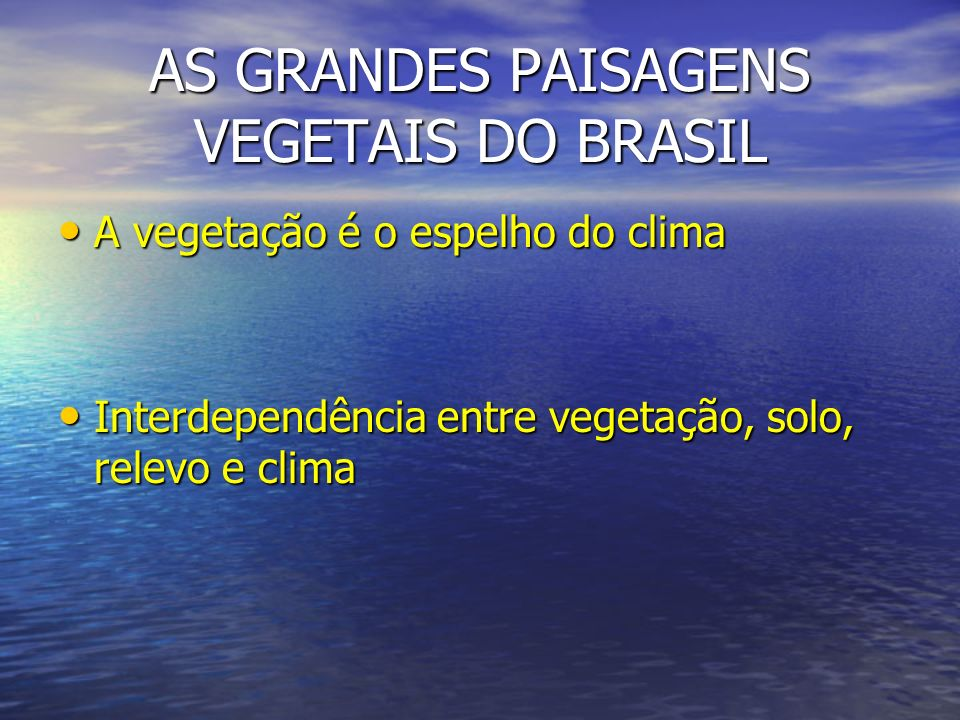 AS GRANDES PAISAGENS VEGETAIS DO BRASIL