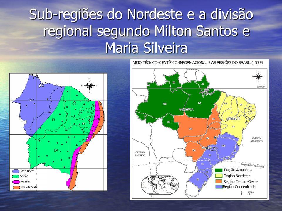 Sub-regiões do Nordeste e a divisão regional segundo Milton Santos e Maria Silveira