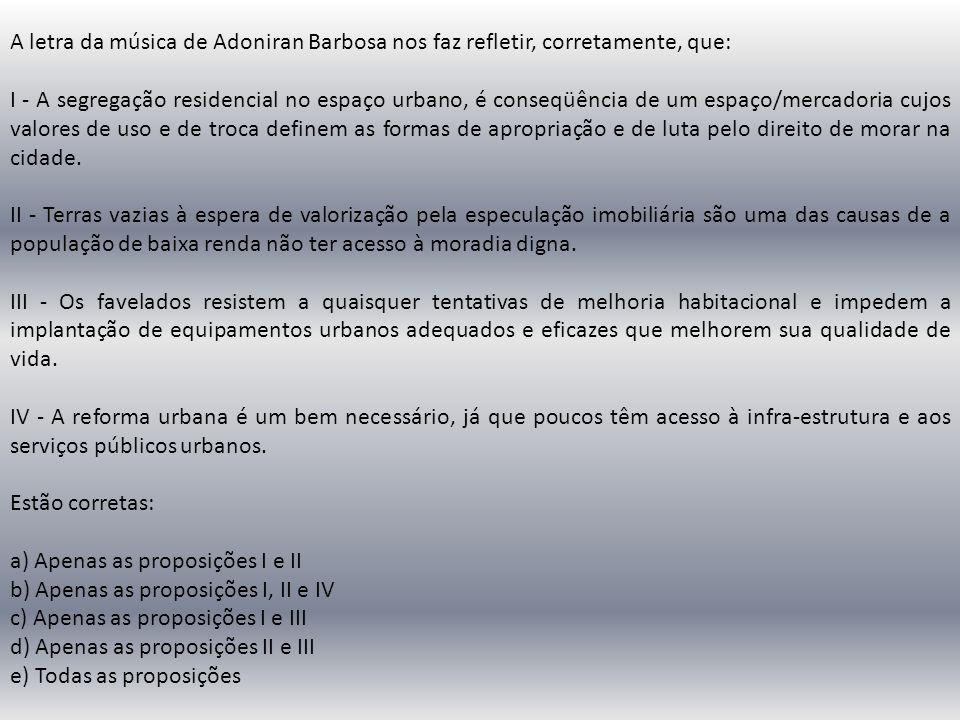 A letra da música de Adoniran Barbosa nos faz refletir, corretamente, que: