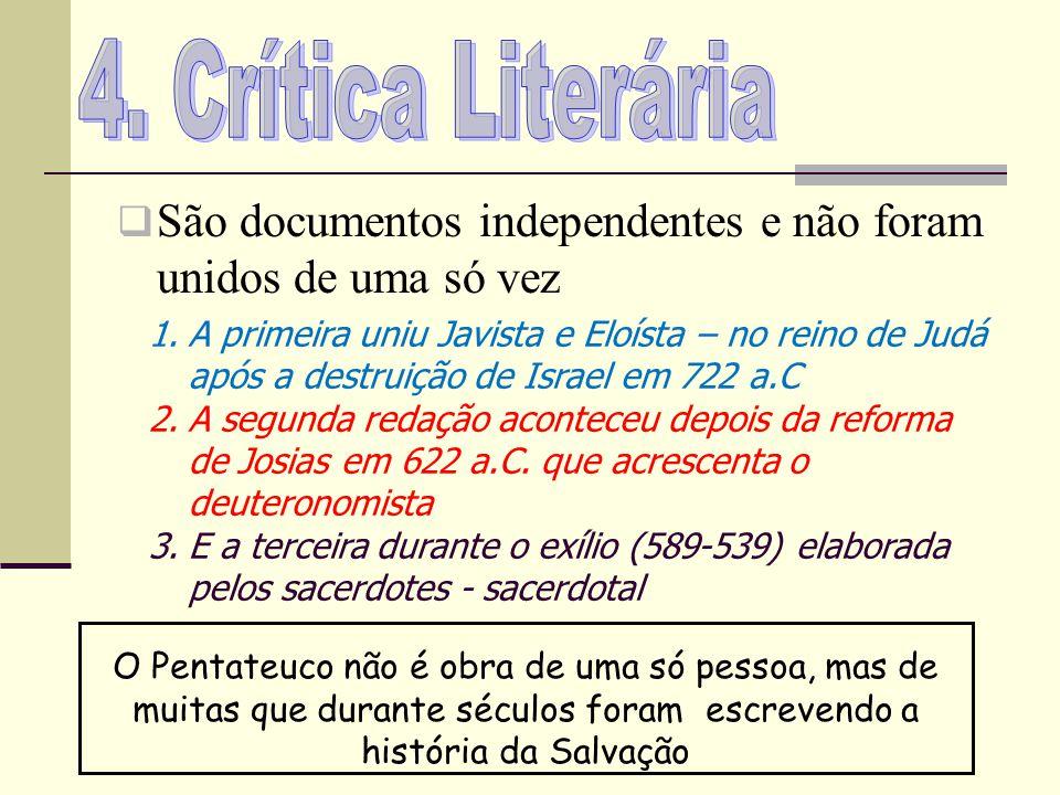4. Crítica Literária São documentos independentes e não foram unidos de uma só vez.