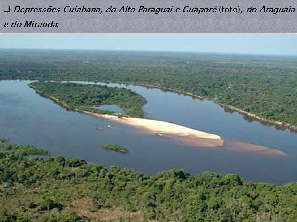Depressões Cuiabana, do Alto Paraguai e Guaporé (foto), do Araguaia e do Miranda: