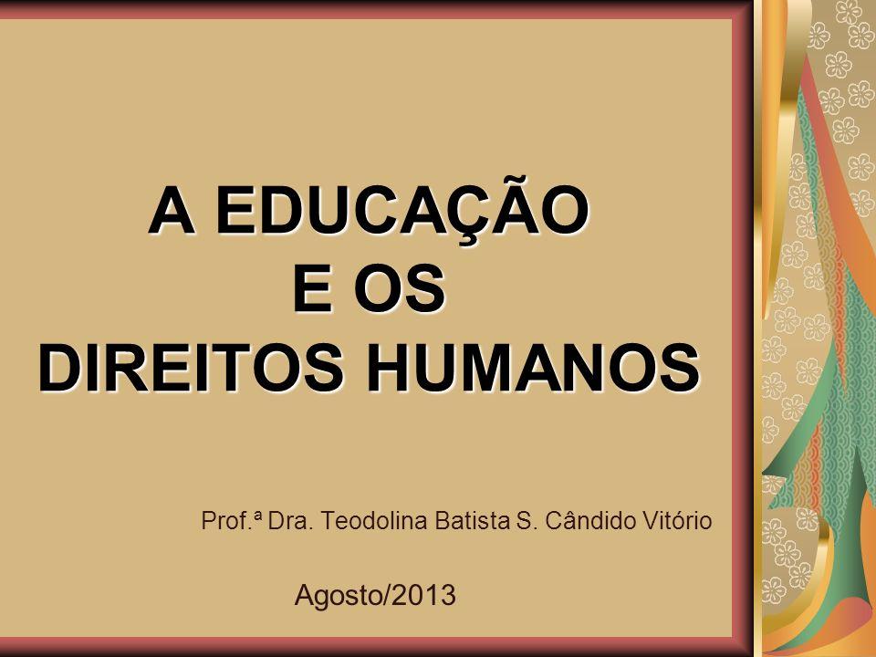 A EDUCAÇÃO E OS DIREITOS HUMANOS