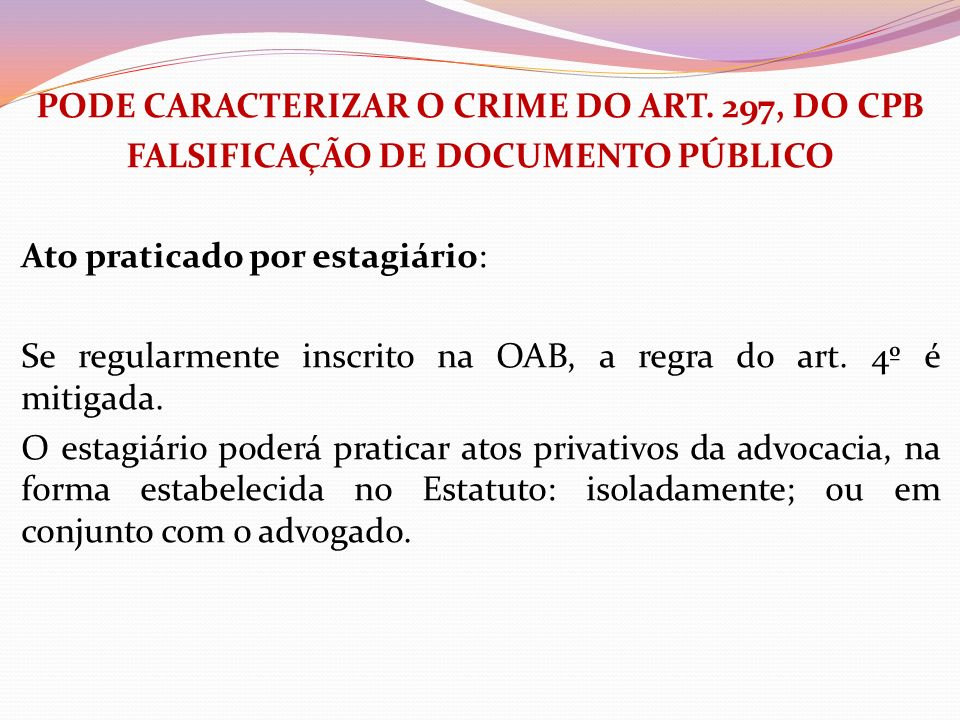 PODE CARACTERIZAR O CRIME DO ART