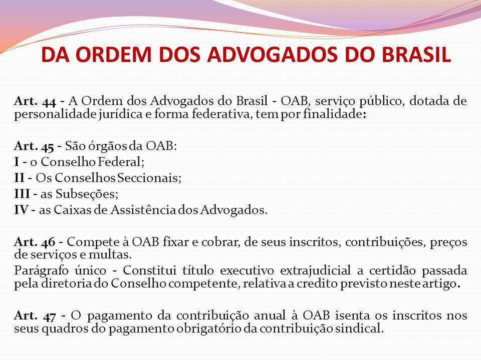 DA ORDEM DOS ADVOGADOS DO BRASIL