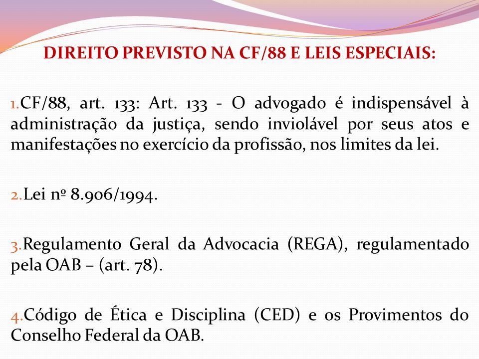 DIREITO PREVISTO NA CF/88 E LEIS ESPECIAIS: