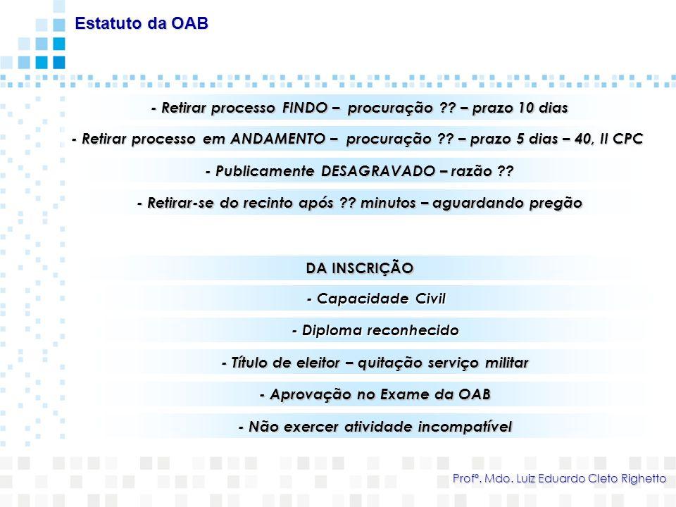Estatuto da OAB - Retirar processo FINDO – procuração – prazo 10 dias.