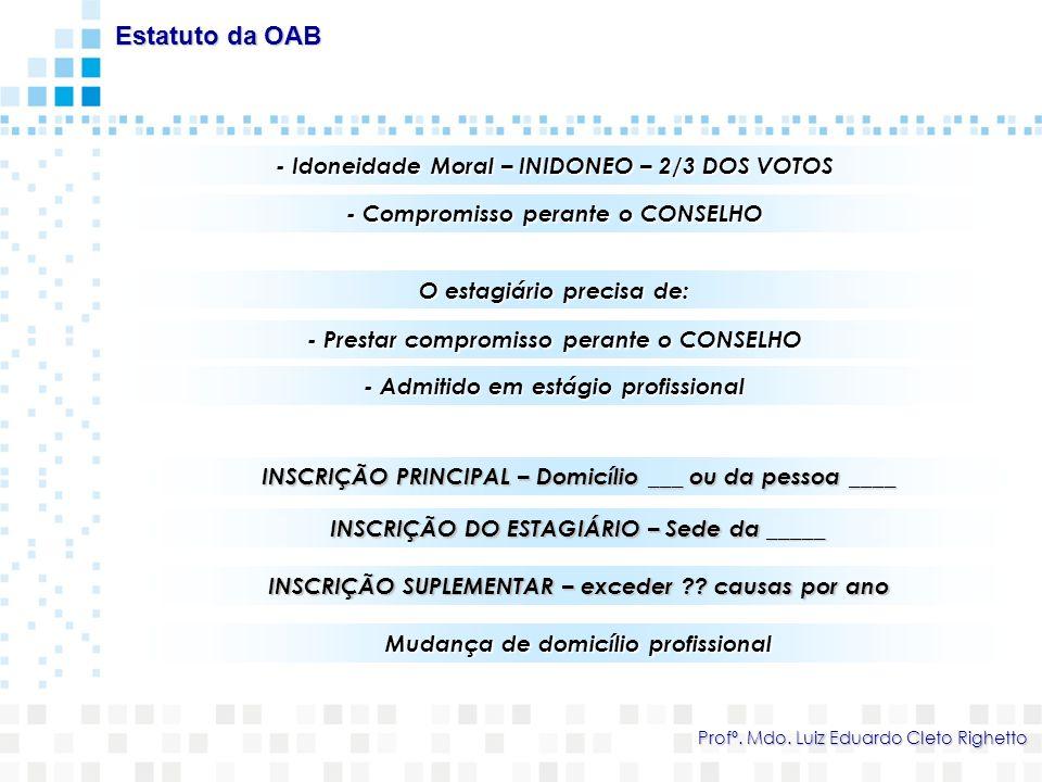 Estatuto da OAB - Idoneidade Moral – INIDONEO – 2/3 DOS VOTOS