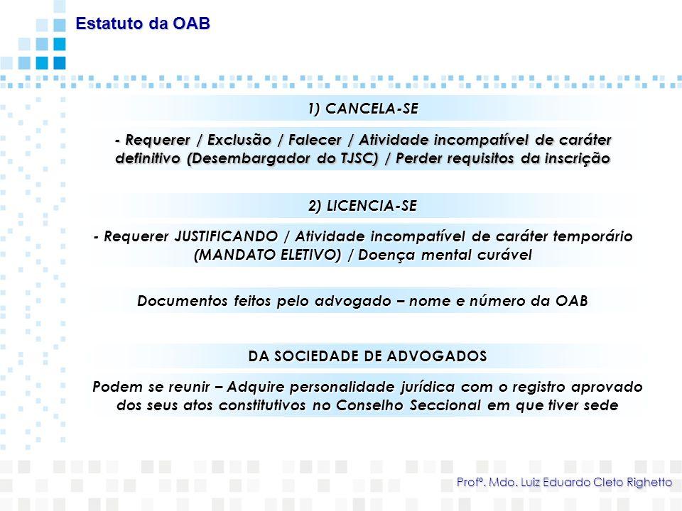 Estatuto da OAB 1) CANCELA-SE