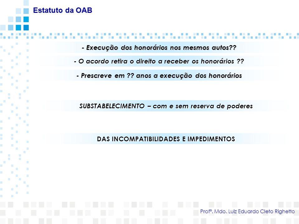 Estatuto da OAB - Execução dos honorários nos mesmos autos