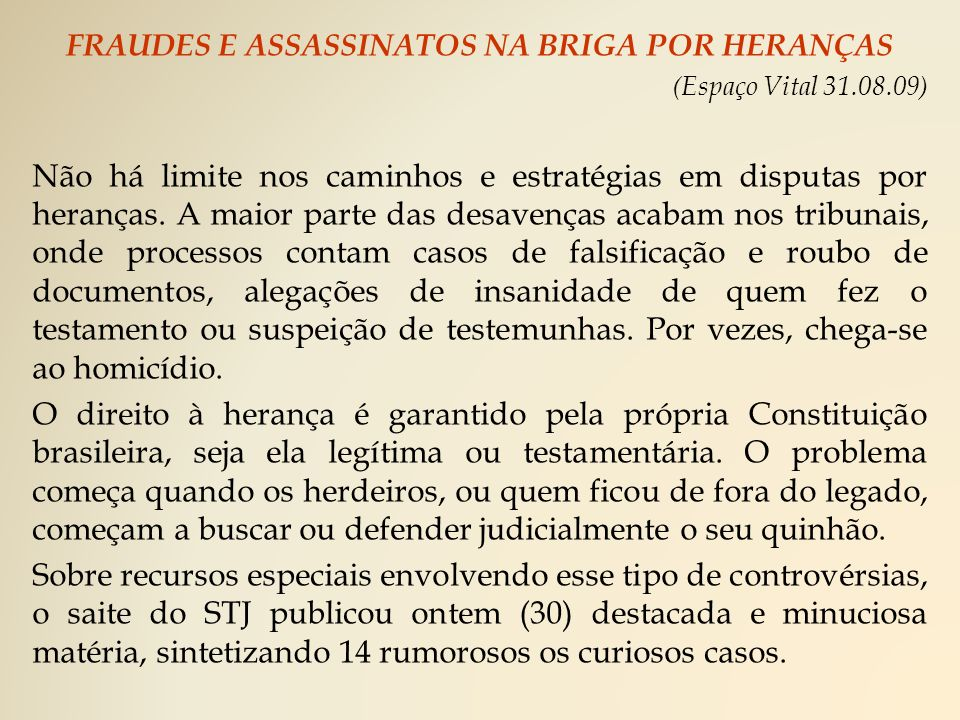 FRAUDES E ASSASSINATOS NA BRIGA POR HERANÇAS