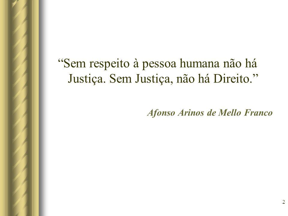 Sem respeito à pessoa humana não há Justiça