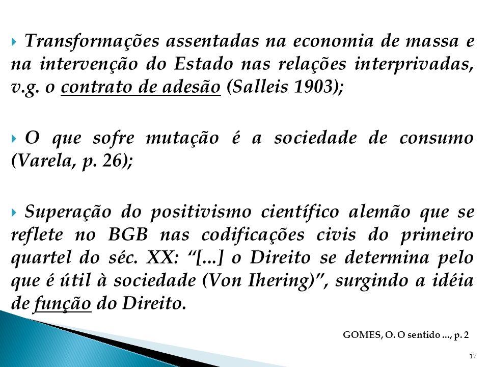 O que sofre mutação é a sociedade de consumo (Varela, p. 26);