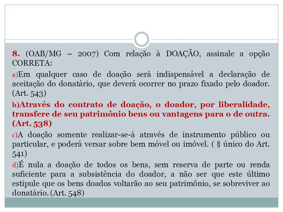 8. (OAB/MG – 2007) Com relação à DOAÇÃO, assinale a opção CORRETA: