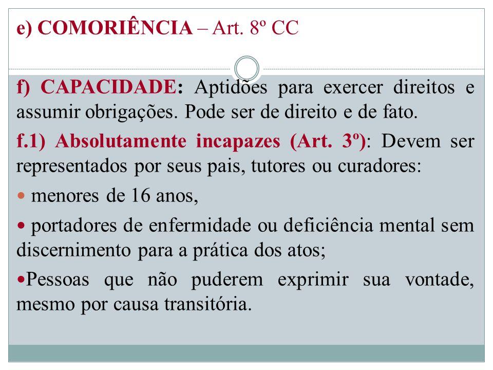 e) COMORIÊNCIA – Art. 8º CC