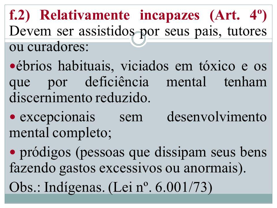 f. 2) Relativamente incapazes (Art