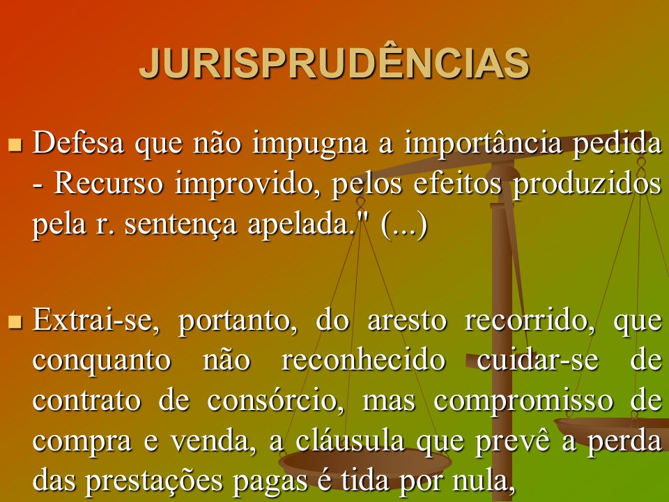 JURISPRUDÊNCIAS Defesa que não impugna a importância pedida - Recurso improvido, pelos efeitos produzidos pela r. sentença apelada. (...)