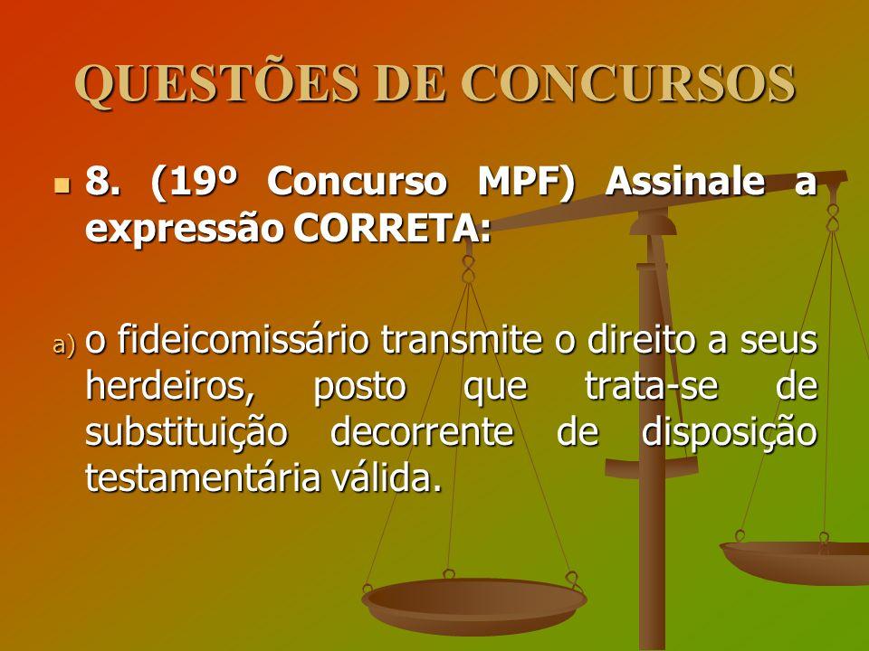 QUESTÕES DE CONCURSOS 8. (19º Concurso MPF) Assinale a expressão CORRETA:
