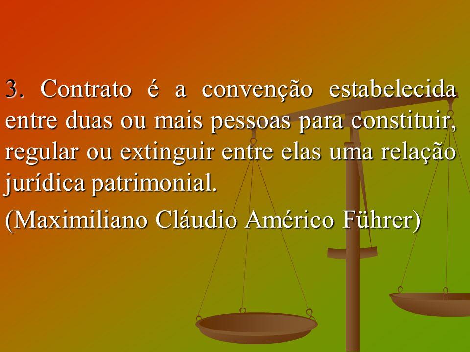 3. Contrato é a convenção estabelecida entre duas ou mais pessoas para constituir, regular ou extinguir entre elas uma relação jurídica patrimonial.