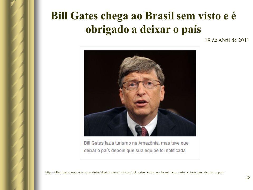 Bill Gates chega ao Brasil sem visto e é obrigado a deixar o país