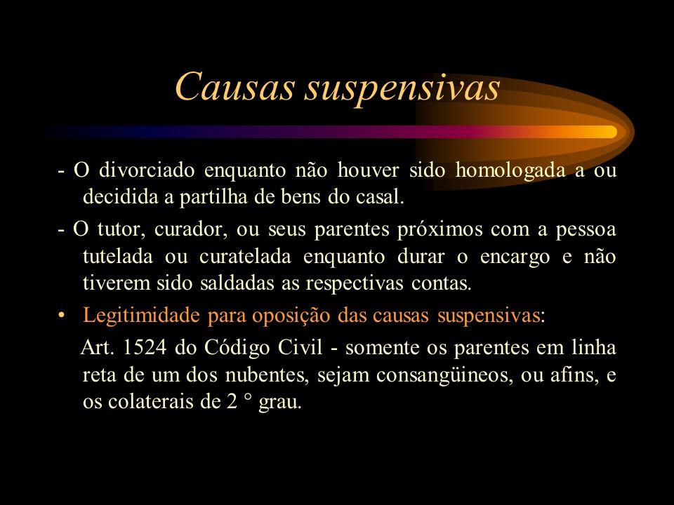 Causas suspensivas - O divorciado enquanto não houver sido homologada a ou decidida a partilha de bens do casal.