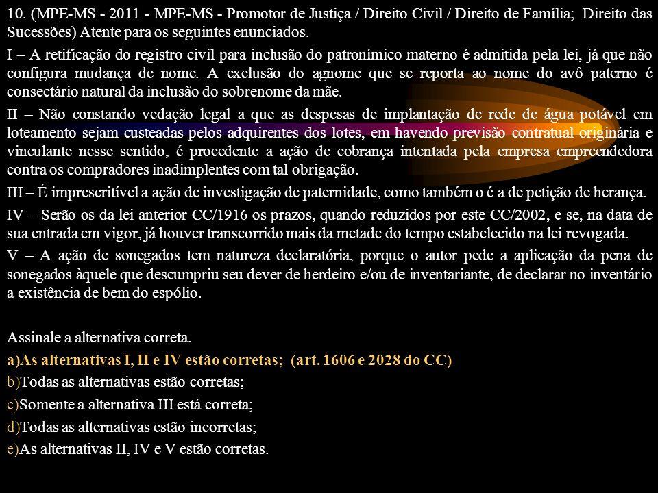 10. (MPE-MS - 2011 - MPE-MS - Promotor de Justiça / Direito Civil / Direito de Família; Direito das Sucessões) Atente para os seguintes enunciados.