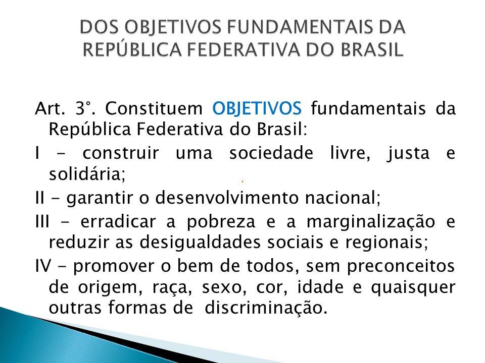 DOS OBJETIVOS FUNDAMENTAIS DA REPÚBLICA FEDERATIVA DO BRASIL