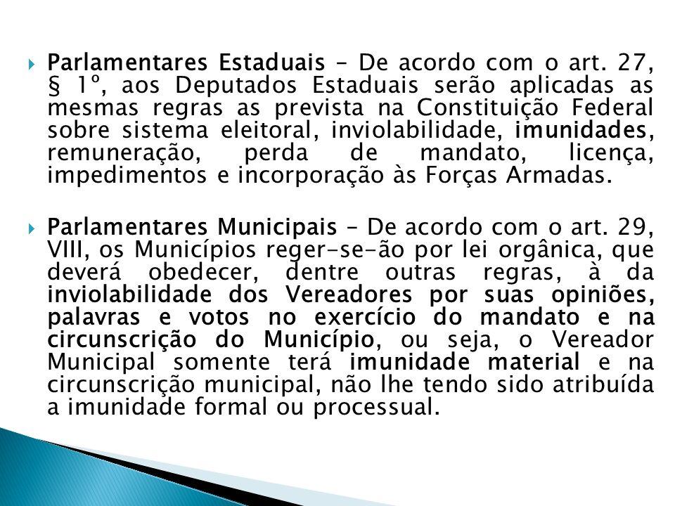 Parlamentares Estaduais – De acordo com o art