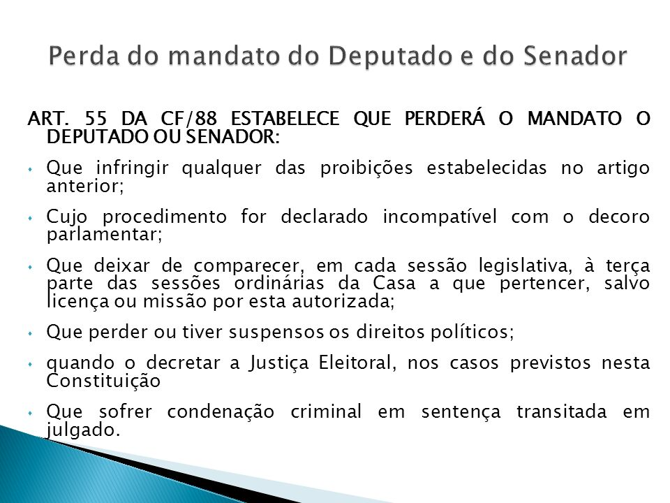 Perda do mandato do Deputado e do Senador