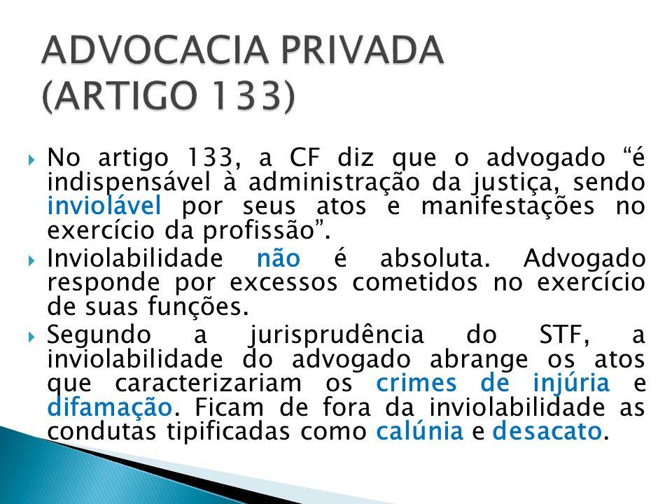 ADVOCACIA PRIVADA (ARTIGO 133)