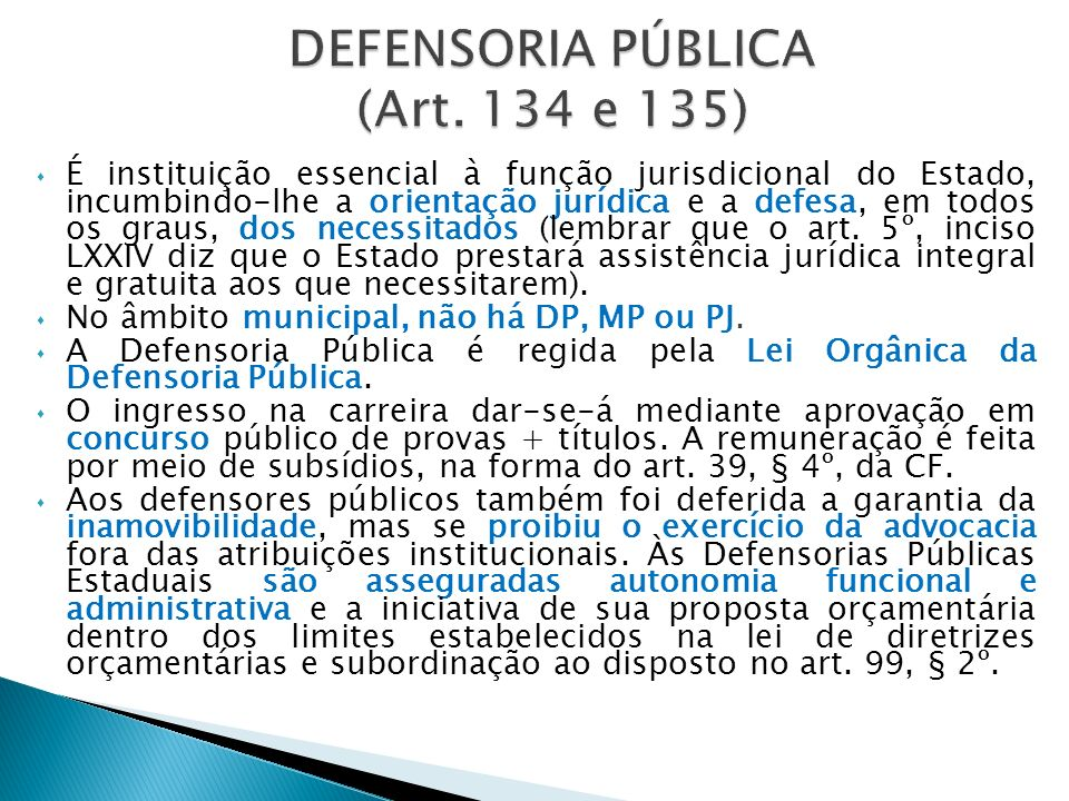 DEFENSORIA PÚBLICA (Art. 134 e 135)