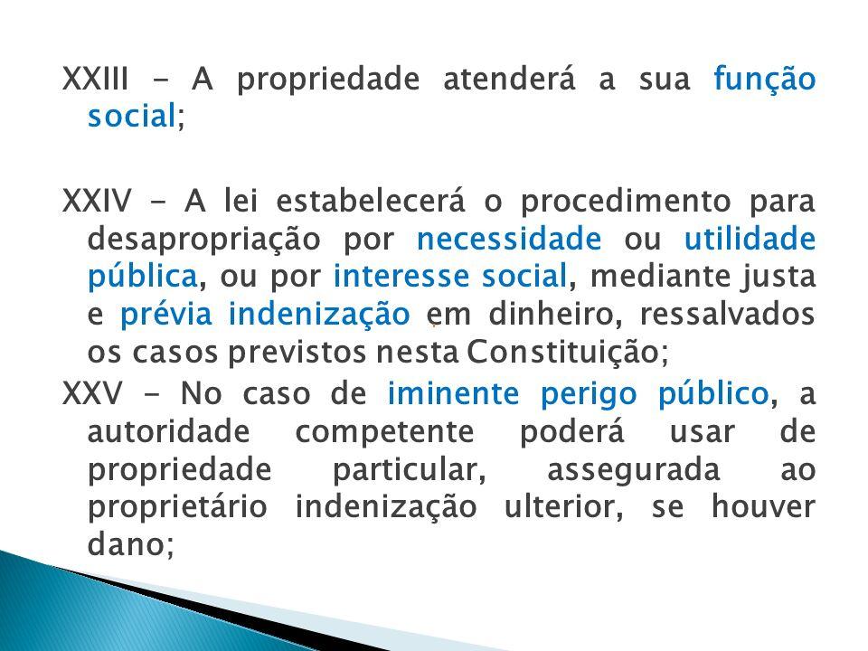 XXIII - A propriedade atenderá a sua função social;