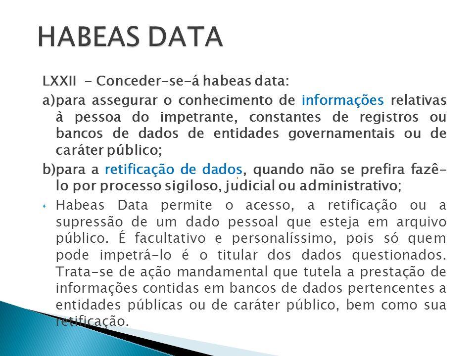 HABEAS DATA LXXII - Conceder-se-á habeas data: