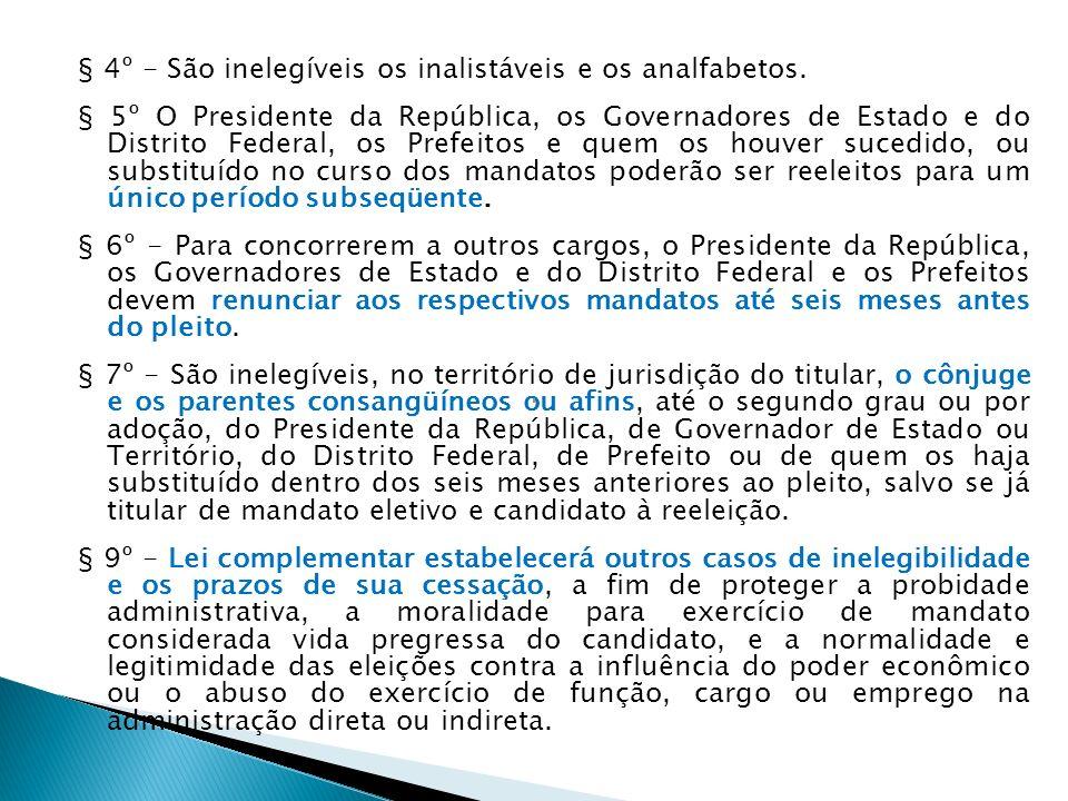 § 4º - São inelegíveis os inalistáveis e os analfabetos.