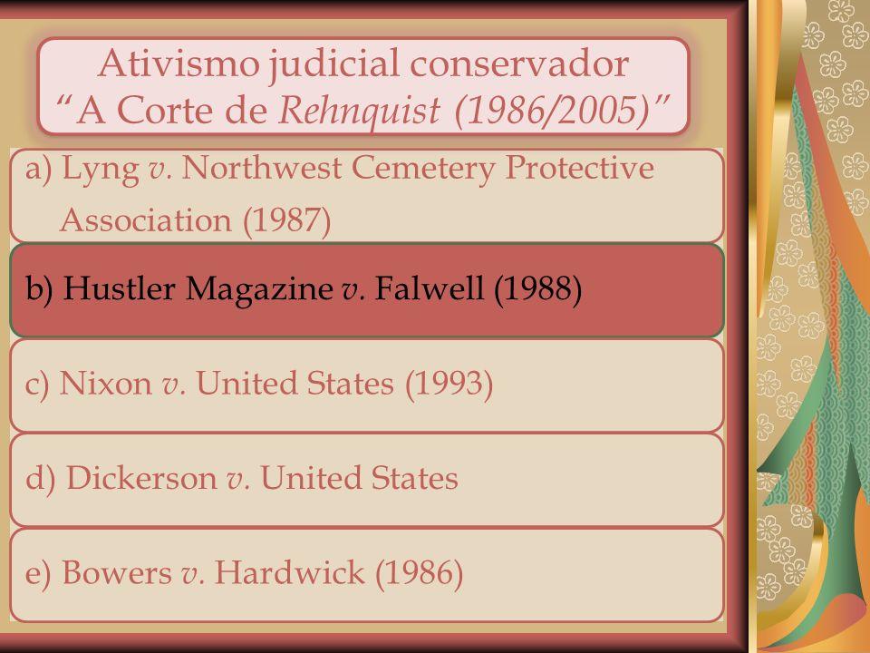 Ativismo judicial conservador A Corte de Rehnquist (1986/2005)