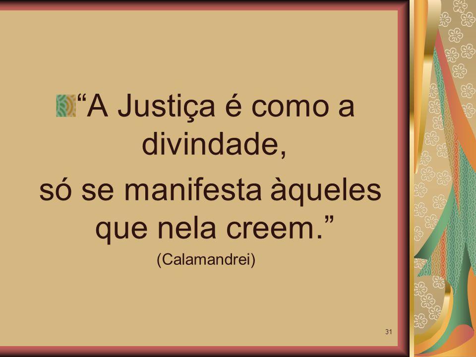 A Justiça é como a divindade,