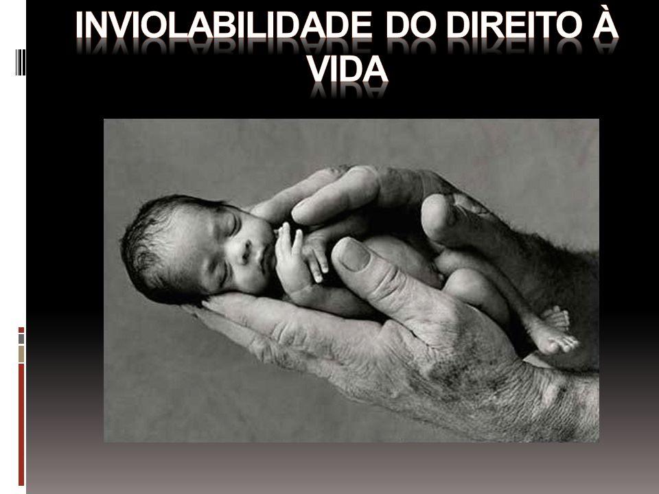 Inviolabilidade do direito à vida