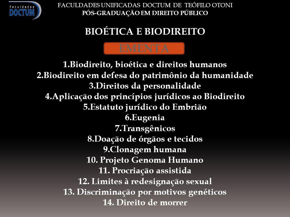 EMENTA BIOÉTICA E BIODIREITO Biodireito, bioética e direitos humanos