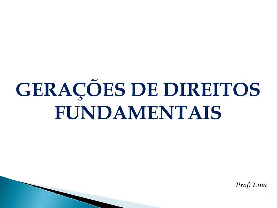 GERAÇÕES DE DIREITOS FUNDAMENTAIS