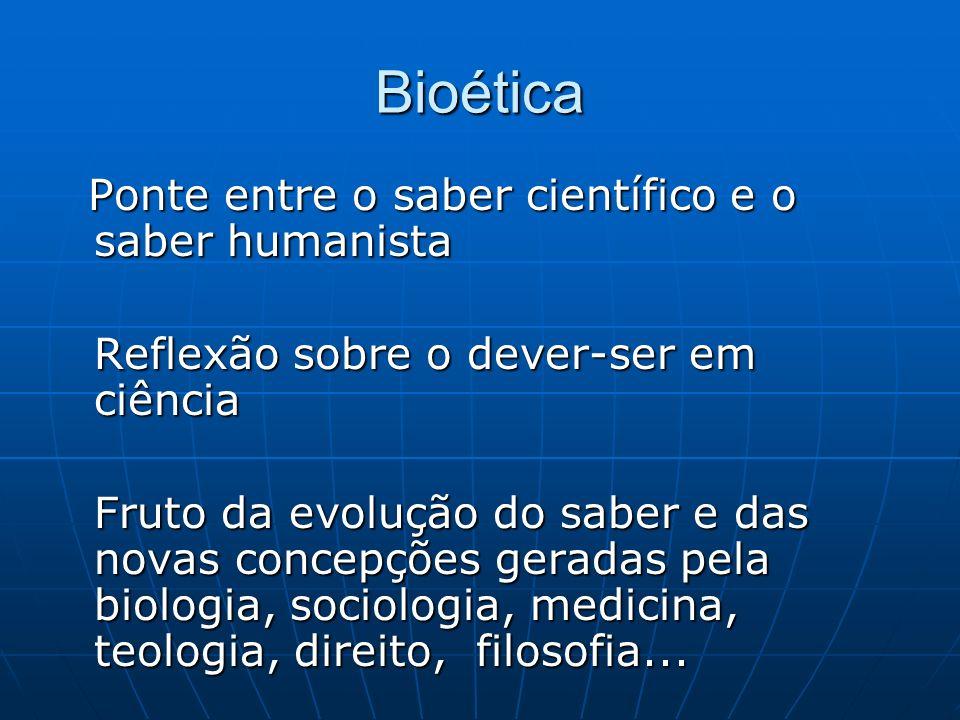 Bioética Ponte entre o saber científico e o saber humanista