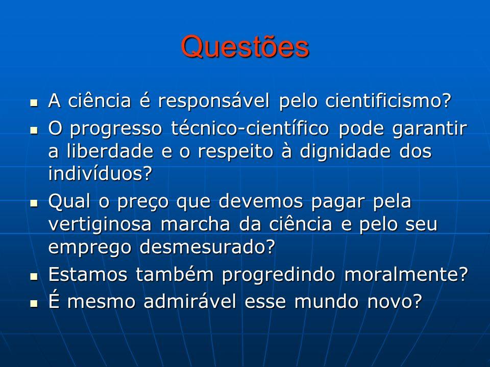 Questões A ciência é responsável pelo cientificismo