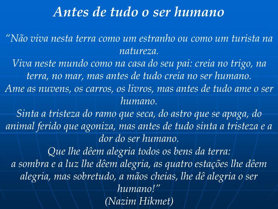 Antes de tudo o ser humano