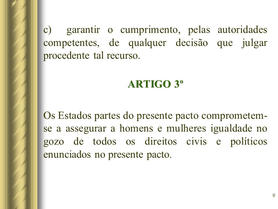 c) garantir o cumprimento, pelas autoridades competentes, de qualquer decisão que julgar procedente tal recurso.