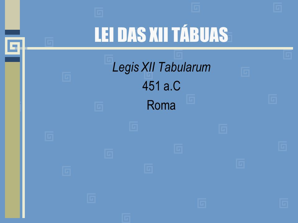 Legis XII Tabularum 451 a.C Roma