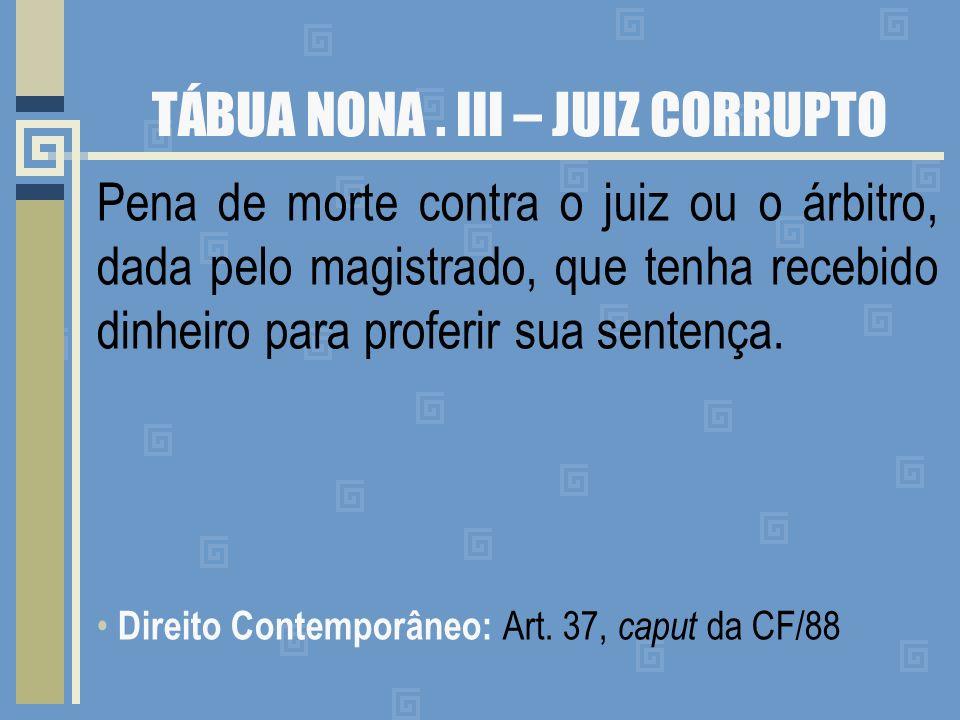 TÁBUA NONA . III – JUIZ CORRUPTO