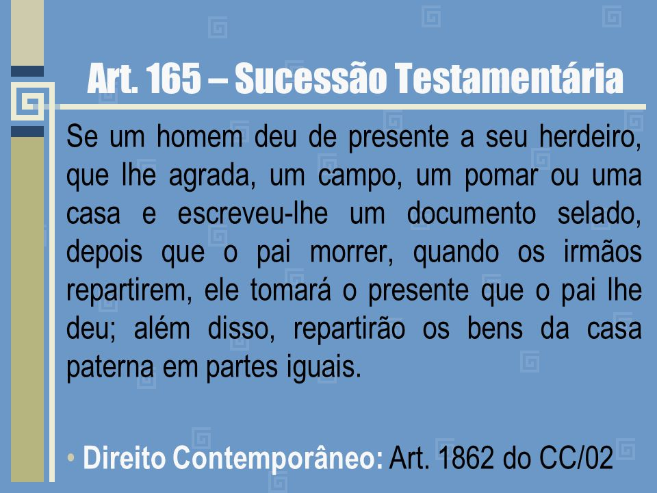 Art. 165 – Sucessão Testamentária