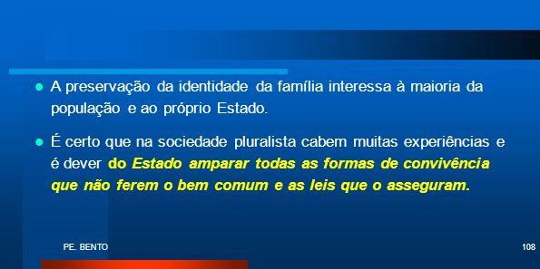 A preservação da identidade da família interessa à maioria da população e ao próprio Estado.
