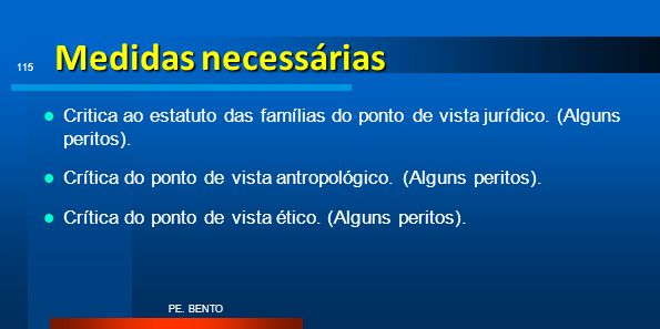 Medidas necessárias Critica ao estatuto das famílias do ponto de vista jurídico. (Alguns peritos).